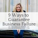 NINE Ways to Guarantee FAILURE