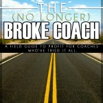 The (No Longer) Broke Coach... coming soon!