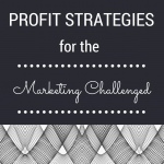 4 Profit Strategies for the Marketing Challenged