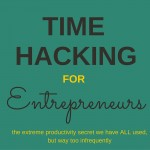 Time Hacking:  The EXTREME Productivity Secret We've ALL used, but way too infrequently