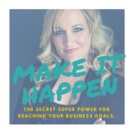 How To Make Your Business Goals Happen… Regardless
