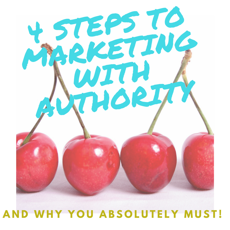 4 Critical Steps to Marketing with Authority
