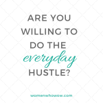 Are You Willing to Do the EVERYDAY Hustle?