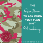 The Question To Ask When Your Plan Isn't Working