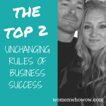 The Top Two Unchanging Rules of Business Success