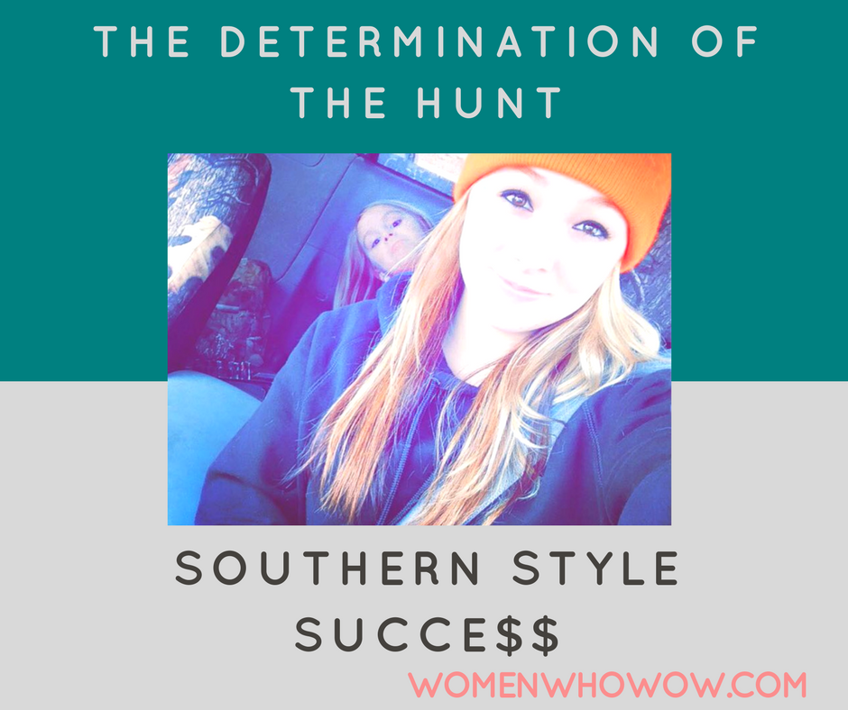 The Determination of The Hunt: Southern Style Success