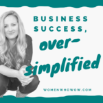 Business Success Over-Simplified