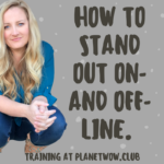 How To Stand Out On- and Off- Line