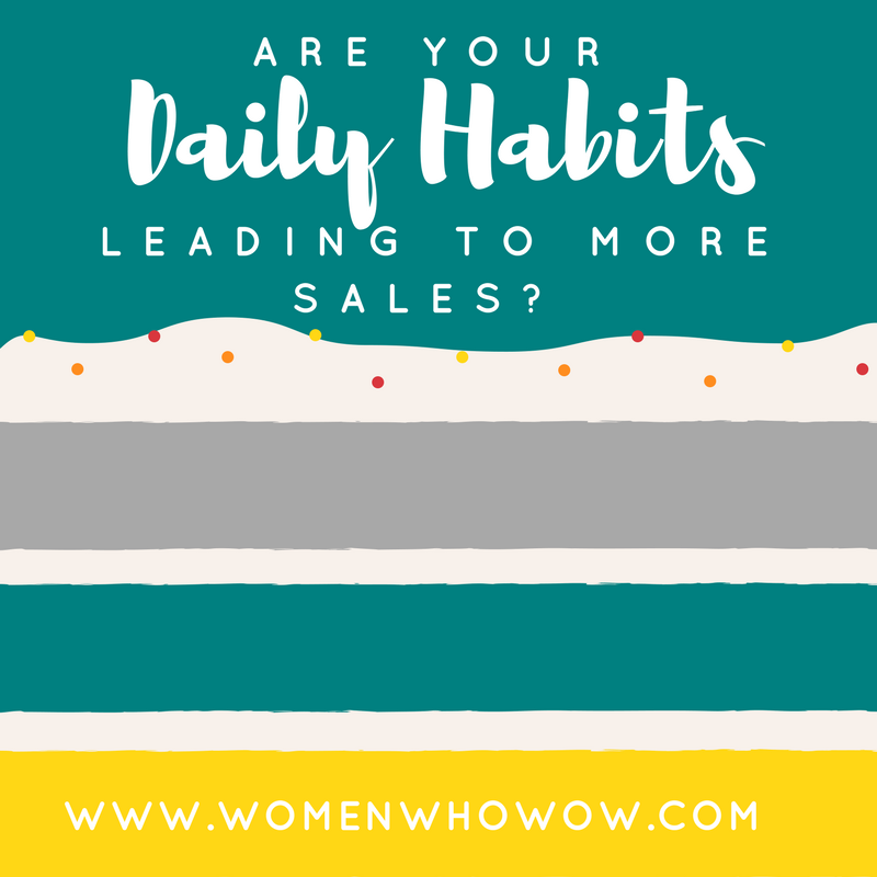 Are Your Daily Habits Leading To More Sales?
