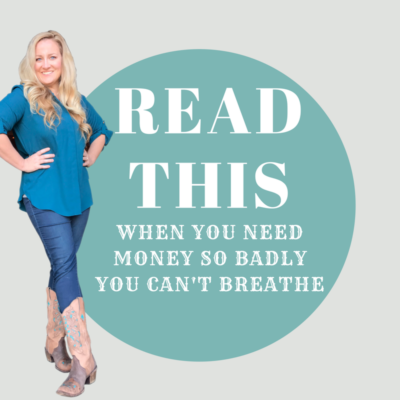 READ THIS WHEN YOU NEED MONEY SO BADLY, IT FEELS LIKE YOU CAN'T EVEN BREATHE.