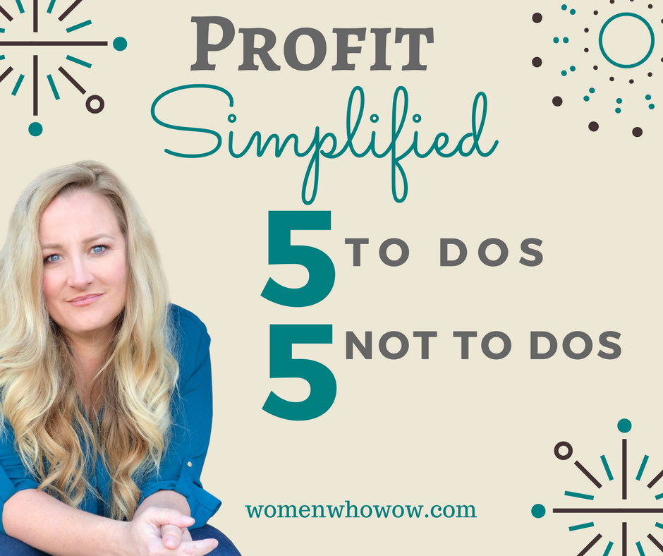 Profit Simplified: 5 to Dos, 5 Not to Dos