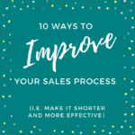 10 Things You Can Do Today To Make Your Sales Process Shorter