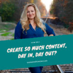 How Do I Create So Much Content Each Day, Week, Month Without Fail?