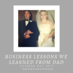 Business Lessons Learned from Dad