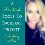 3 Practical Tools to Increase Profit Starting Now