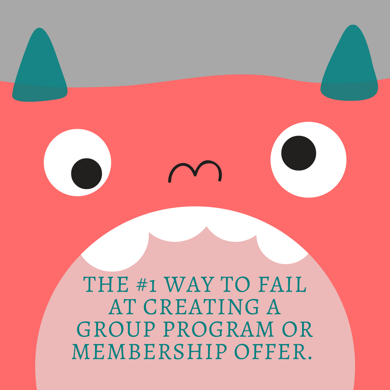 The #1 Way To FAIL At Creating A Group Program Or Membership Offer