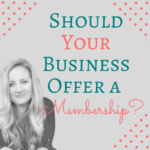 "Should YOUR Business Offer A ""Membership"" Program"