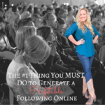 The #1 Thing You MUST DO to Generate a Profitable Following Online