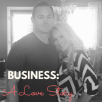 BUSINESS: A LOVE STORY