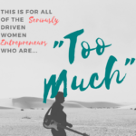 This is for all the Seriously Driven Women Entrepreneurs