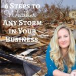 6 Steps To Weather Any Storm in Your Business