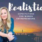 Realistic Expectations For Women Entrepreneurs