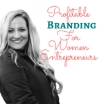 Profitable Branding for Women Entrepreneurs