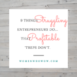 9 Things Struggling Entrepreneurs Do