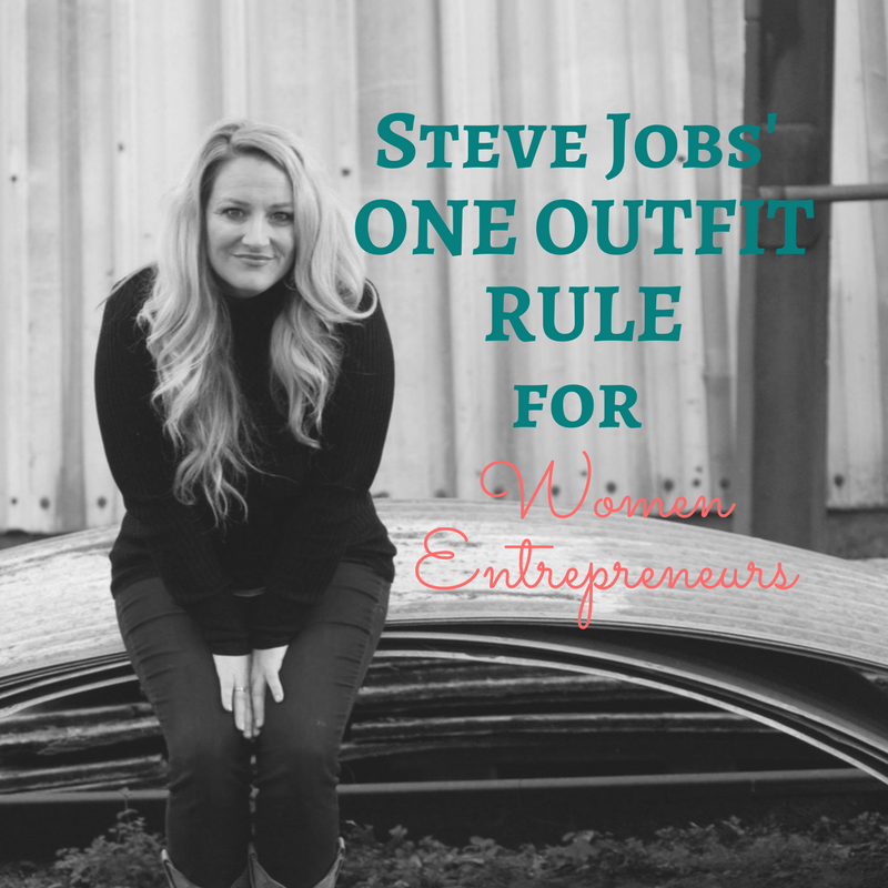 The Equivalent to Steve Jobs' ONE OUTFIT RULE... for Women Entrepreneurs