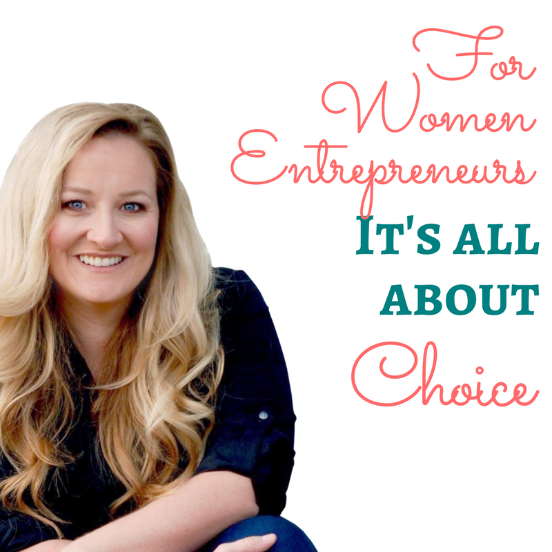 For Women Entrepreneurs, It's All About Choice