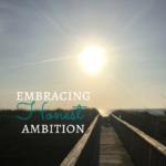 Successful Women Entrepreneurs Embrace Honest Ambition