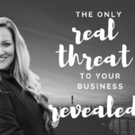 The Only REAL Threat to Your Business Success